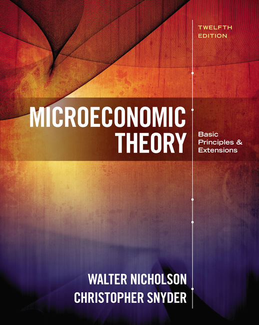 Microeconomic theory basic principles and extensions 12th edition microeconomic theory basic principles and extensions 12th edition walter nicholson christopher snyder fandeluxe Image collections