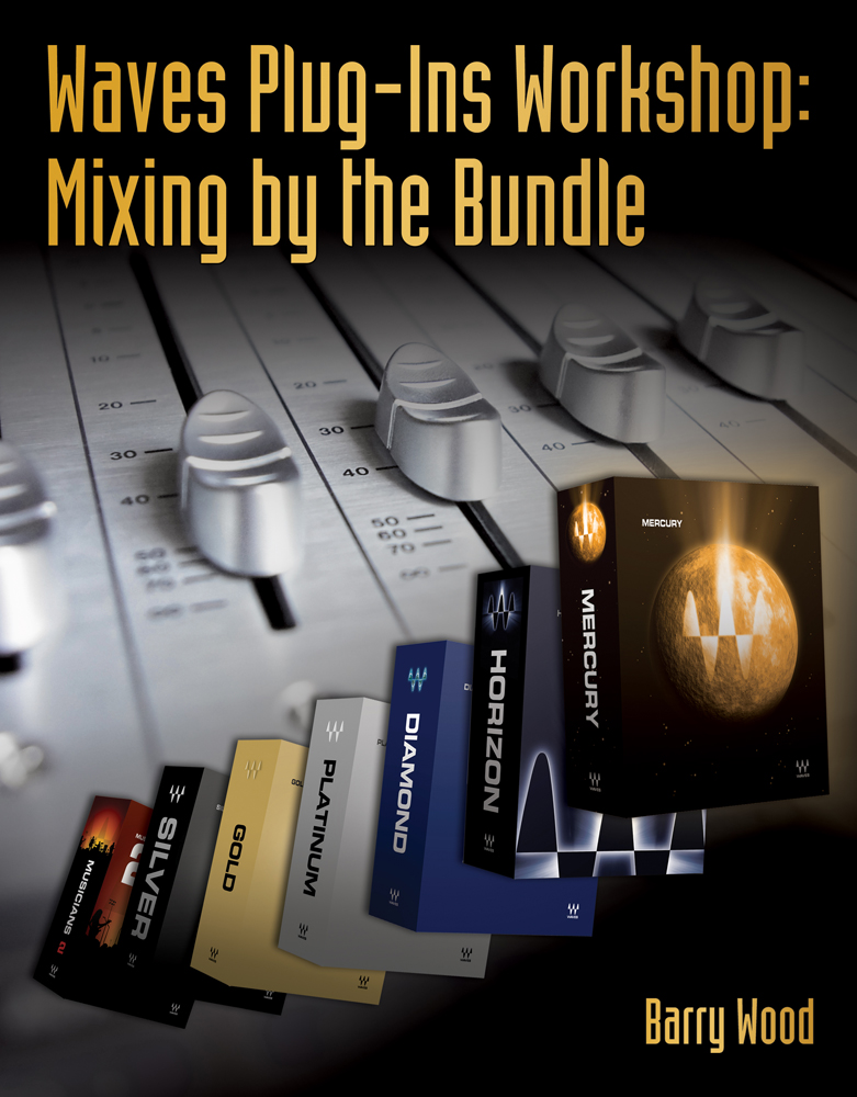 Product cover for Waves Plug-Ins Workshop: Mixing by the Bundle 1st Edition by Barry Wood