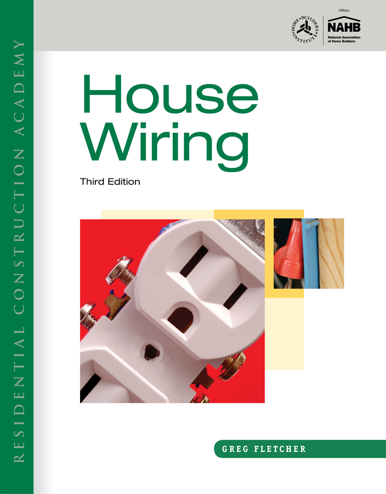 Residential Construction Academy: House Wiring, 3rd Edition ...