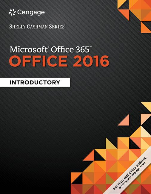 Shelly Cashman SeriesR MicrosoftR Office 365 2016 Introductory 1st Edition