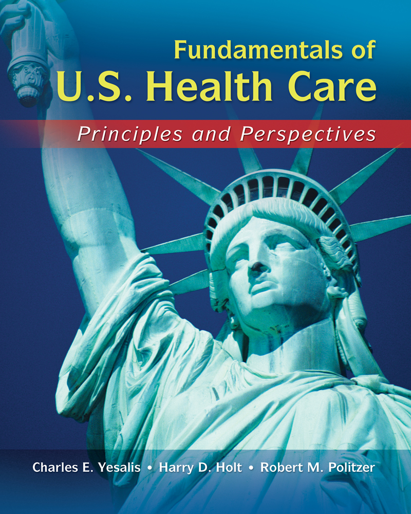 Fundamentals of us health care principles and perspectives 1st fundamentals of us health care principles fandeluxe Gallery