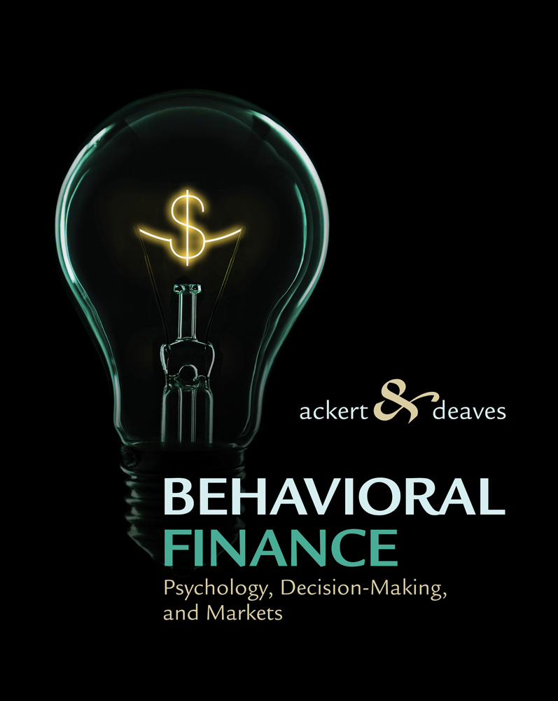 ???label.coverImageAlt??? Behavioral Finance: Psychology, Decision-Making, and Markets 1st Edition by Lucy Ackert/Richard Deaves