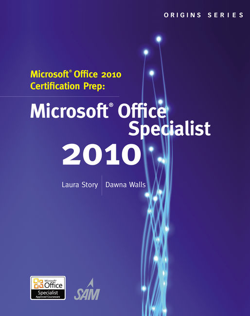 Product cover for Microsoft® Office 2010 Certification Prep 1st Edition by Laura Story/Dawna Walls