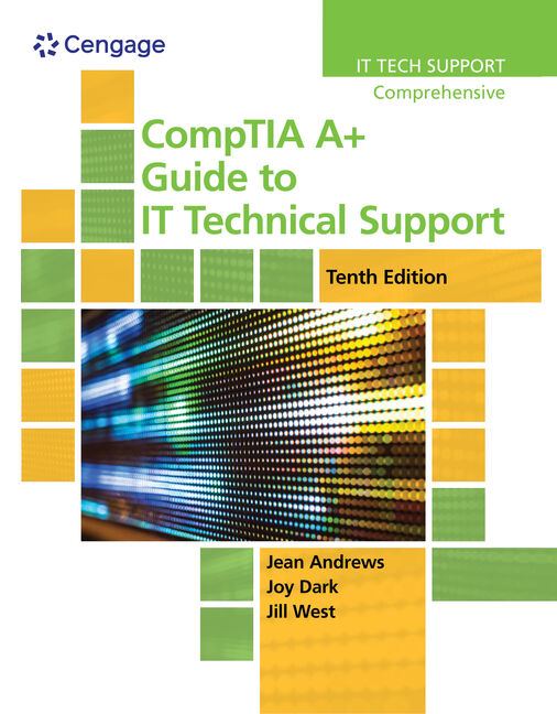 CompTIA A+ Guide to IT Technical Support, 10th Edition - Cengage