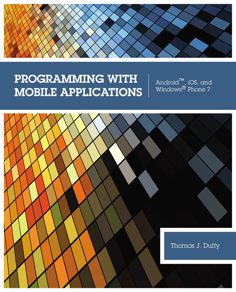 Programming with Mobile Applications: Android™, iOS, and