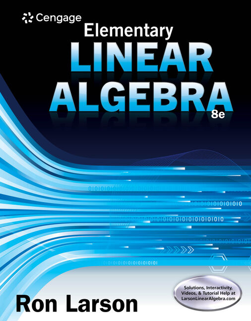 Elementary Linear Algebra, 8th Edition - Cengage