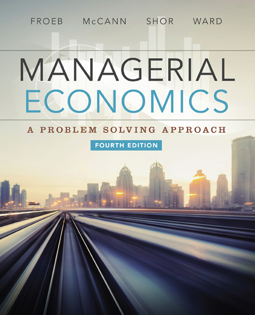 Product cover for Managerial Economics 4th Edition by Luke M. Froeb/Brian T. McCann/Michael R. Ward/Mike Shor
