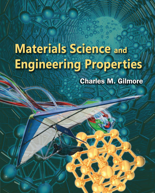 Product cover for Materials Science and Engineering Properties 1st Edition by Charles Gilmore