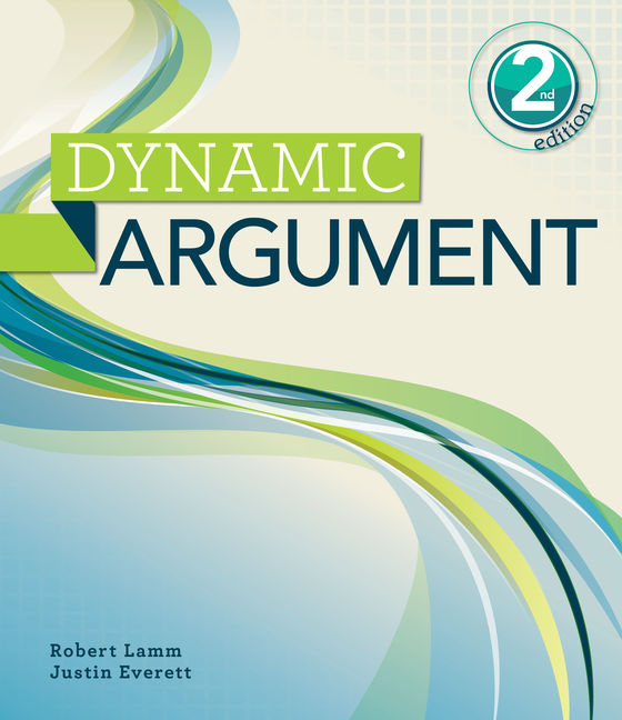 Dynamic argument 2nd edition 9781111841065 cengage dynamic argument 2nd edition by robert lamm malvernweather Gallery