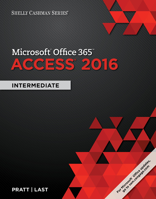 Shelly Cashman SeriesR MicrosoftR Office 365 Access 2016 Intermediate