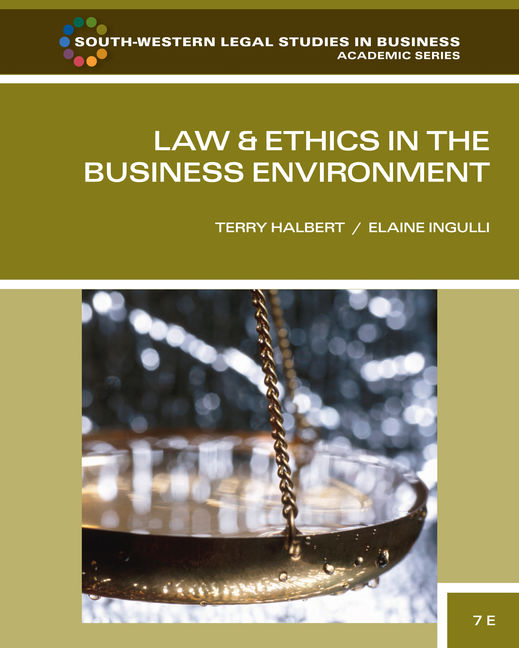 Product cover for Law and Ethics in the Business Environment 7th Edition by Terry Halbert/Elaine Ingulli