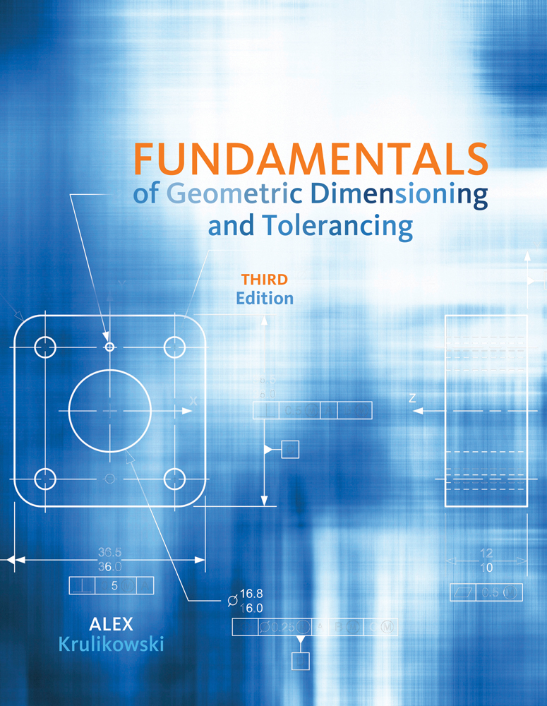 Fundamentals Of Geometric Dimensioning And Tolerancing 3rd Edition Cengage
