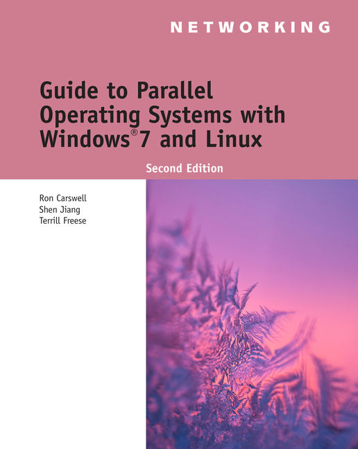 Product cover for Guide to Parallel Operating Systems with Windows® 10 and Linux 3rd Edition by Ron Carswell/Shen Jiang/Mary Ellen Hardee/Amita Mahajan/Troy Touchette