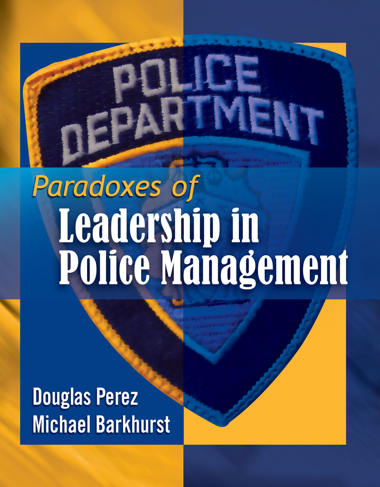Paradoxes Of Leadership In Police Management 1st Edition
