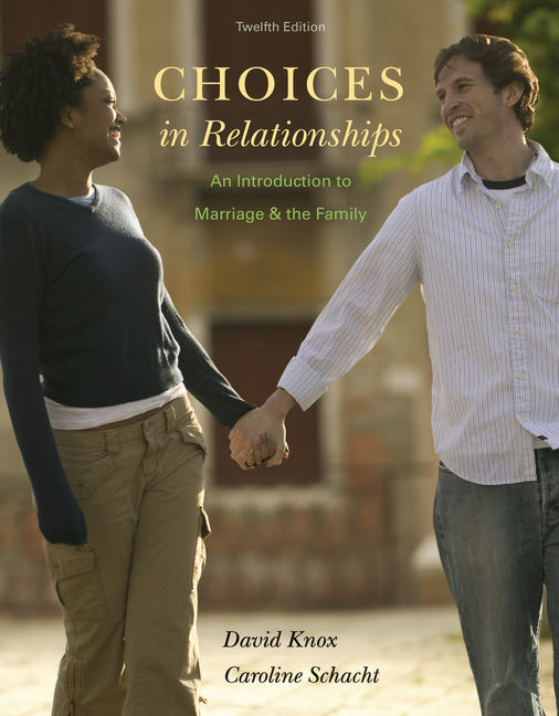 Product cover for Choices in Relationships: An Introduction to Marriage and the Family 12th Edition by David Knox, Ph.D./Caroline Schacht, M.A.