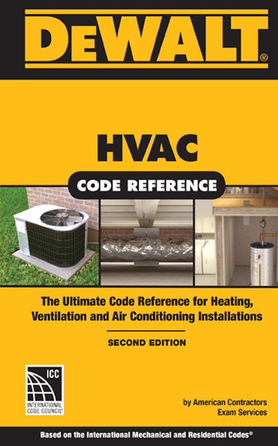 ???label.coverImageAlt??? DEWALT® HVAC CODE REFERENCE: Based on the 2015 International Mechanical Code 2nd Edition by American Contractor's Exam Services