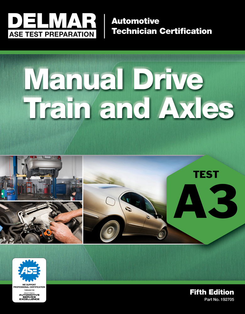 Ase Test Preparation A3 Manual Drive Trains And Axles 5th Edition