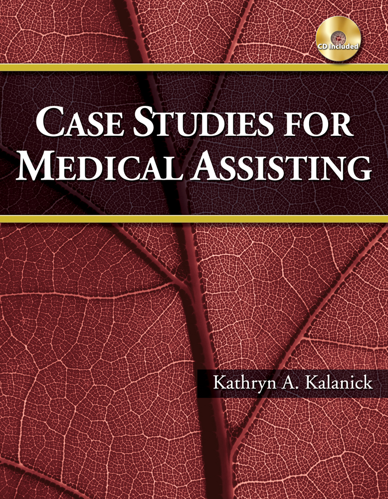 Product cover for Case Studies for Medical Assisting 1st Edition by Kathryn Kalanick