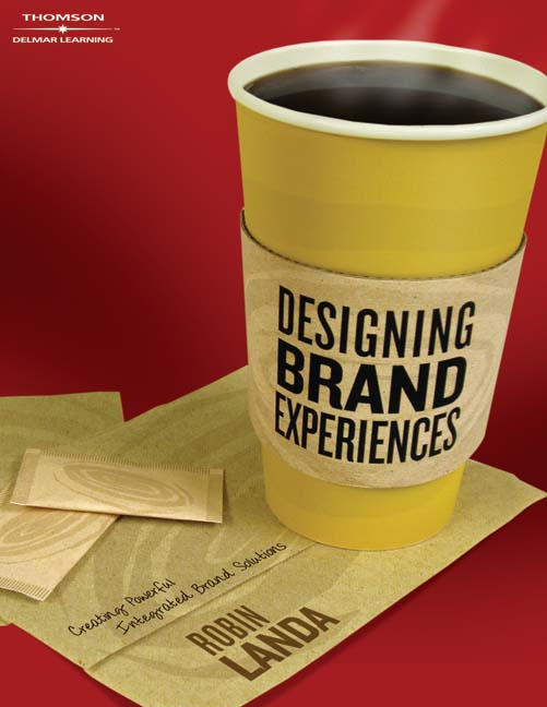 Product cover for Designing Brand Experience: Creating Powerful Integrated Brand Solutions 1st Edition by Robin Landa