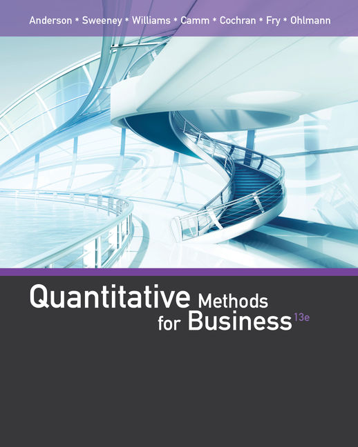 Product cover for Quantitative Methods for Business 13th Edition by David R. Anderson/Dennis J. Sweeney/Thomas A. Williams/Jeffrey D. Camm/James J. Cochran/Michael J. Fry/Jeffrey W. Ohlmann