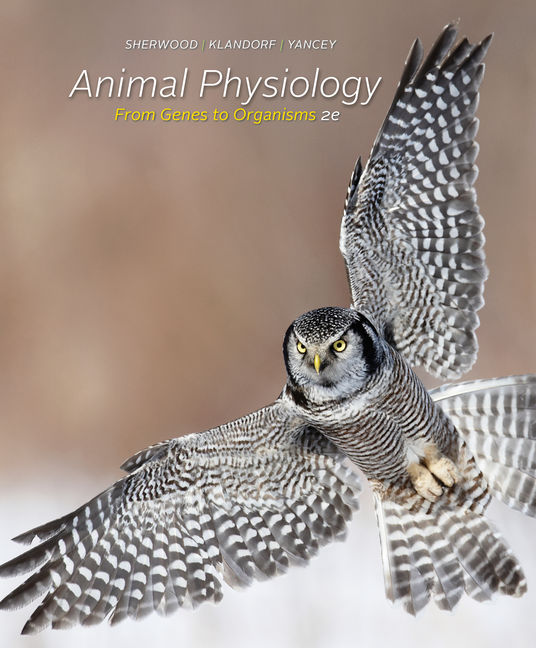 Animal Physiology: From Genes to Organisms, 2nd Edition - Cengage