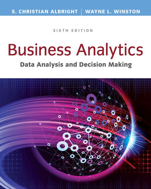 Business analytics data analysis decision making 6th edition business analytics data analysis decision making 6th edition cengage fandeluxe Gallery