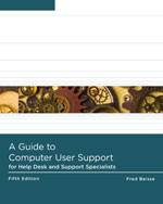 A Guide to Computer User Support for Help Desk and Support Specialists 5th by Fred Beisse