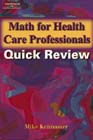 Math for Health Care Professionals Quick Review 1st by Michael Kennamer
