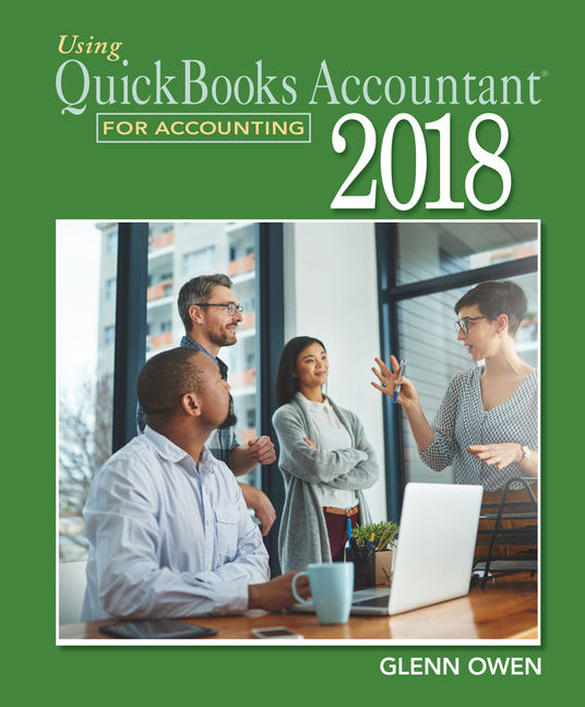 Using QuickBooks® Accountant 2018  for Accounting (with Quickbooks Desktop 2018 Printed Access Card)