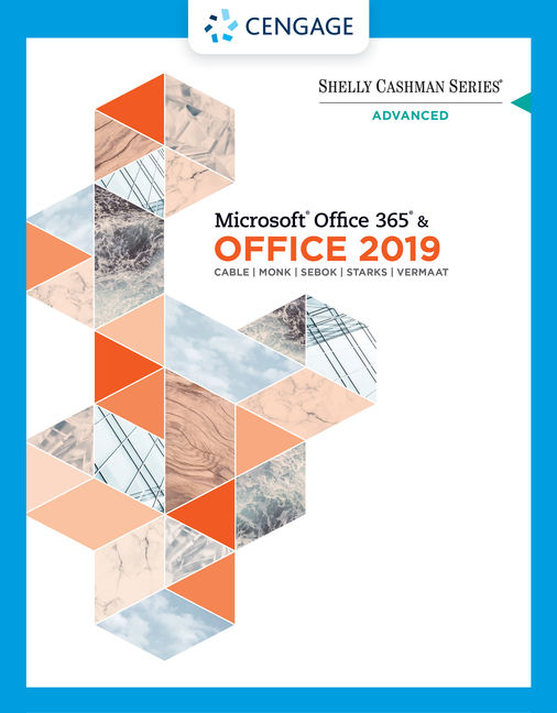 Shelly Cashman Series® Microsoft® Office 365® & Office 2019 Advanced