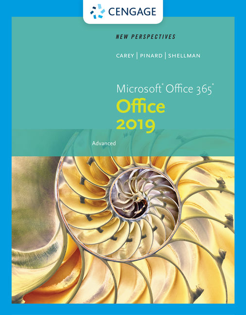 New Perspectives Microsoft® Office 365 & Office 2019 Advanced
