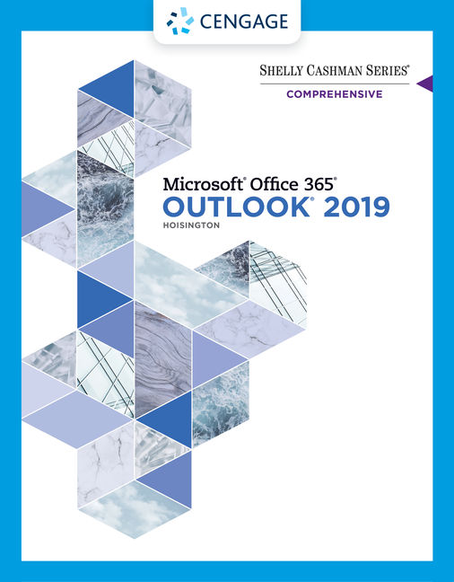 Shelly Cashman Series® Microsoft® Office 365 & Outlook 2019 Comprehensive
