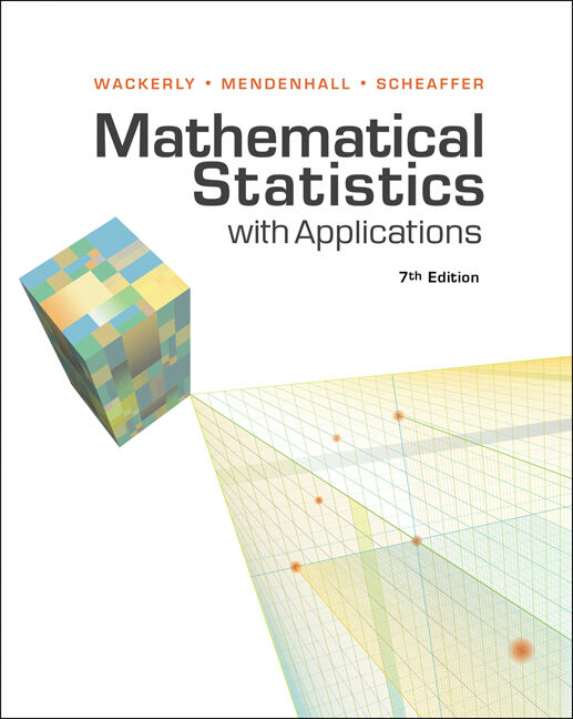 Student Solutions Manual for Wackerly/Mendenhall/Scheaffer's Mathematical Statistics with Applications, 7th