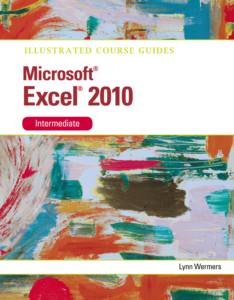 Search the cengage titles to find the textbook or digital solution ebook microsoft excel 2010 intermediate illustrated course guide fandeluxe Image collections
