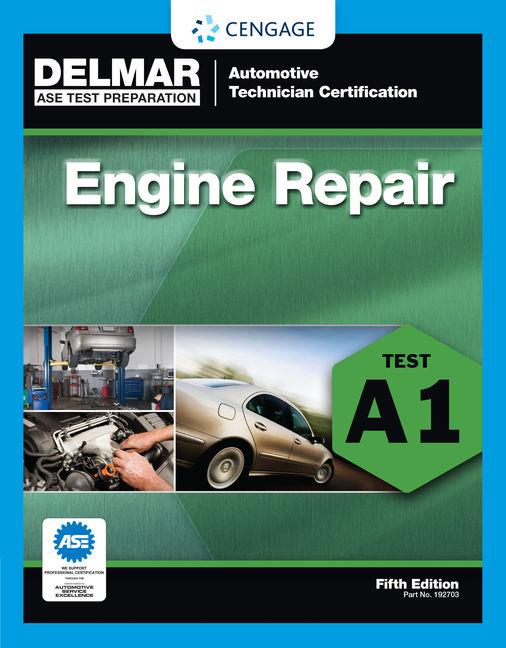ASE Test Preparation - A1 Engine Repair