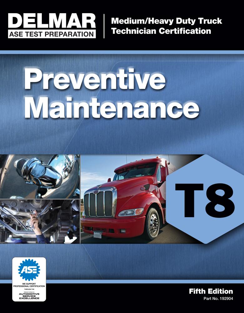 ASE Test Prep- T8 Preventive Maintenance