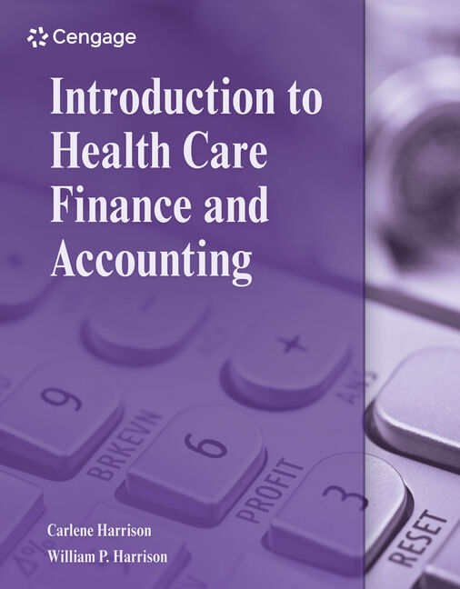 Introduction to Health Care Finance and Accounting - 9781111308674 - Cengage