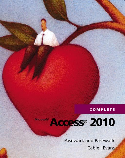 Microsoft® Access 2010 Complete
