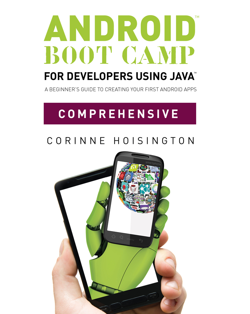 Android Boot Camp for Developers using Java™, Comprehensive