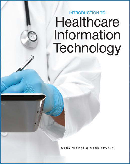 eBook: Introduction to Healthcare Information Technology ... on medical staff education, media information technology, vision information technology, medical business transformation, doctor information technology, patient safety, statistics technology, medical robot technology, home information technology, public health informatics, medical field technology, health information management, plastics information technology, health information exchange, clinical decision support system, medical forensic science, electronic prescribing, retirement information technology, electronic medical record, management information technology, medical error, wireless information technology, medical finance technology, health level 7, patient medical technology, patient safety organization, medical healthcare solutions, heatlh information technology, medical facility safety, books information technology, electronic health record, health informatics, imaging informatics,