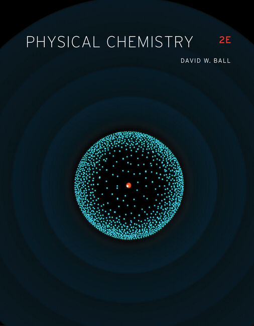 Student Solutions Manual for Ball's Physical Chemistry, 2nd