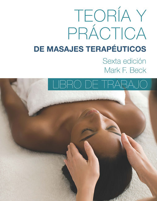 Spanish Translated Workbook for Theory & Practice of Therapeutic Massage