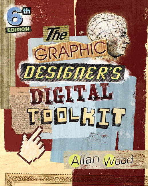 eBook: The Graphic Designer's Digital Toolkit: A Project-Based Introduction to Adobe Photoshop CS6, Illustrator CS6 & InDesign CS6