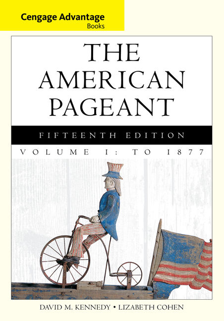 eBook: Cengage Advantage Books: The American Pageant, Volume 1: To 1877