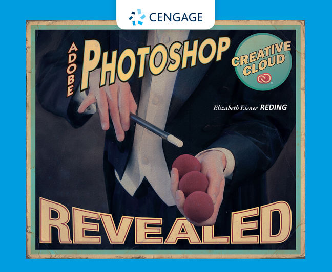 Adobe® Photoshop® Creative Cloud Revealed