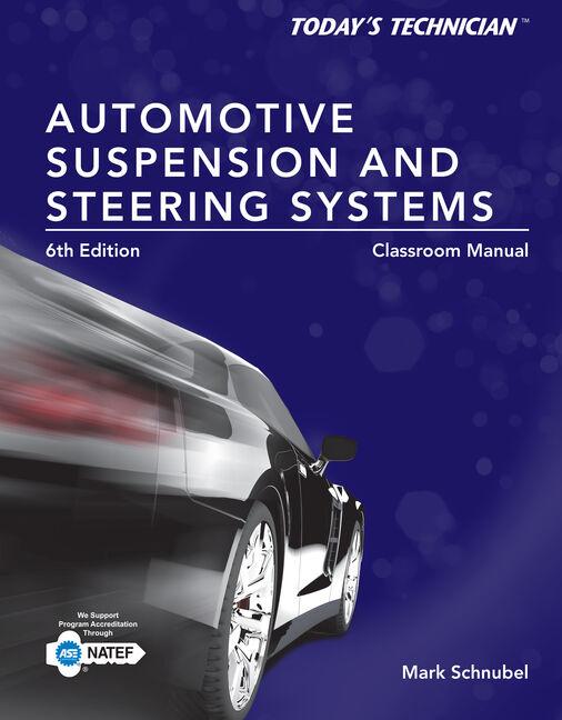 eBook: Today's Technician: Automotive Suspension & Steering Classroom Manual and Shop Manual
