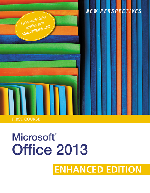 eBook: New Perspectives on Microsoft Office 2013 First Course, Enhanced Edition