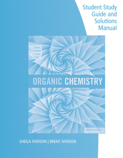 Student study guide and solutions manual for browniversonanslyn student study guide and solutions manual for browniversonanslynfootes organic chemistry fandeluxe Image collections