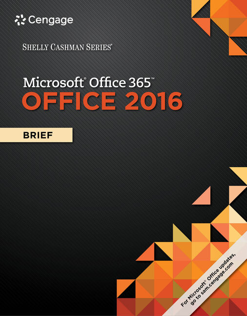 Shelly Cashman Series® Microsoft® Office 365 & Office 2016