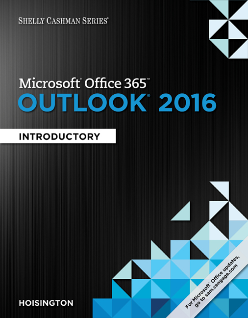 Shelly Cashman Series® Microsoft® Office 365 & Outlook 2016